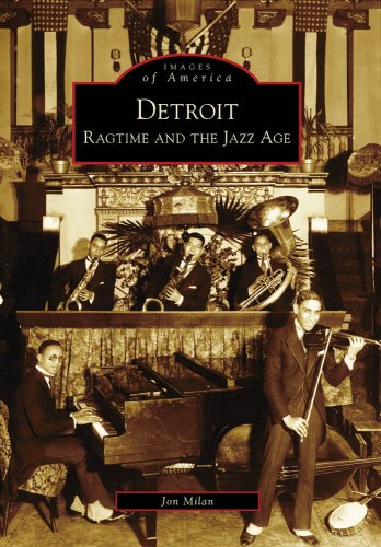 Detroit Ragtime and the Jazz Age: Milan, Jon