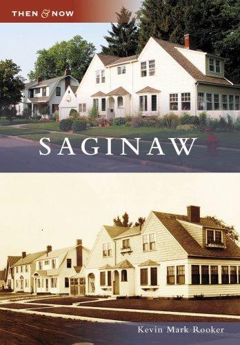 Saginaw (MI) (Images of America) (Then and Now): Kevin Mark Rooker
