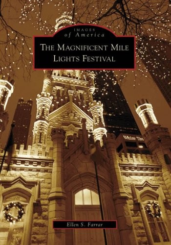 9780738561844: The Magnificent Mile Lights Festival (Images of America: Illinois)