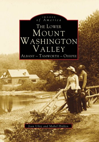 9780738562216: The Lower Mount Washington Valley: Albany - Tamworth - Ossipee (Images of America)