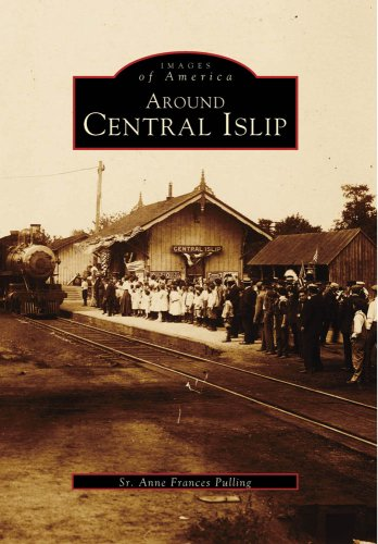 9780738562308: Around Central Islip (NY) (Images of America)