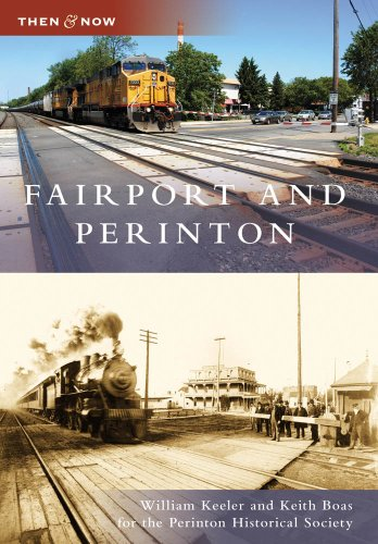 Fairport and Perinton (NY) (Then and Now) (Then & Now (Arcadia)): William Keeler, Keith Boas, ...