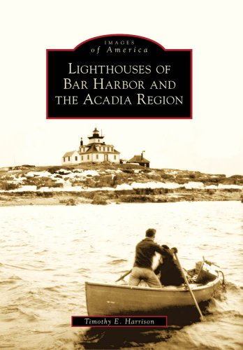 9780738562698: Lighthouses Bar Harbor/Acadia Region, ME (IMG) (Images of America)