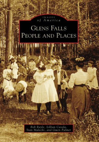 9780738562957: Glens Falls People and Places (Images of America)