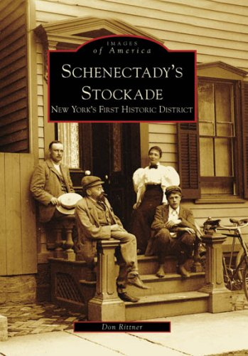 Schenectady's Stockade: New York's First Historic District (Images of America) (0738563129) by Don Rittner