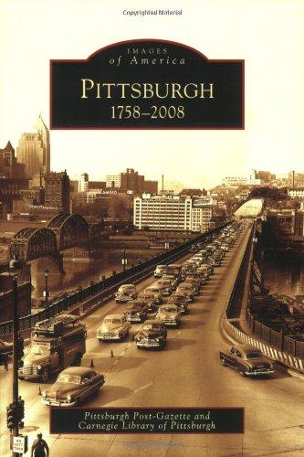 9780738563176: Pittsburgh, 1758-2008 (Images of America: Pennsylvania)