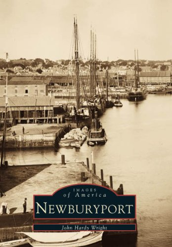 Newburyport (Images of America): John Hardy Wright