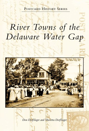 9780738563510: River Towns Of The Delaware Water Gap, PA (PHS) (Postcard History)