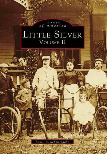 Little Silver: Volume II (Images of America): Karen L. Schnitzspahn