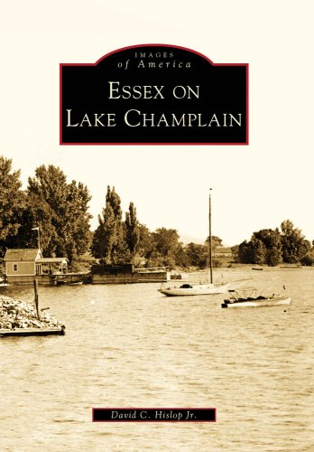 9780738563695: Essex On Lake Champlain, NY (IMG) (Images of America)