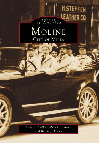 Moline: City of Mills (Images of America) (9780738563725) by David R. Collins; Rich J. Johnson; Bessie J. Pierce