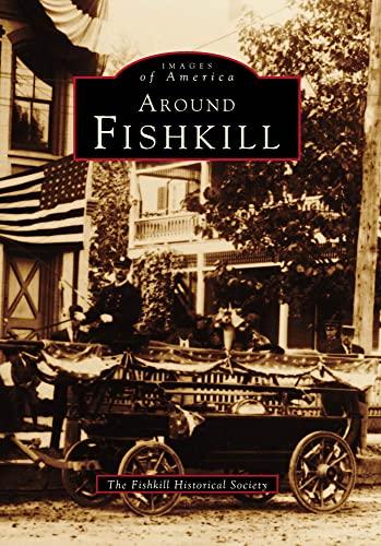 9780738563787: Around FISHKILL (NY) (Images of America