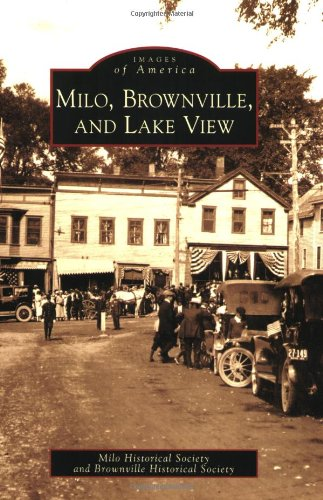 9780738564579: Milo, Brownville, and Lake View (Images of America)