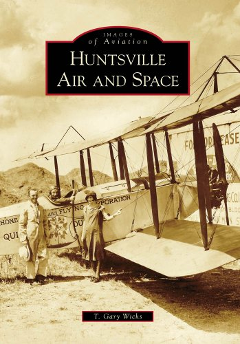 9780738566078: Huntsville Air and Space (Images of Aviation)