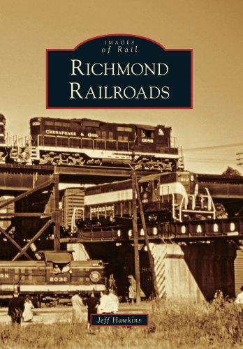 Richmond Railroads (Images of Rail) (9780738566481) by Jeff Hawkins