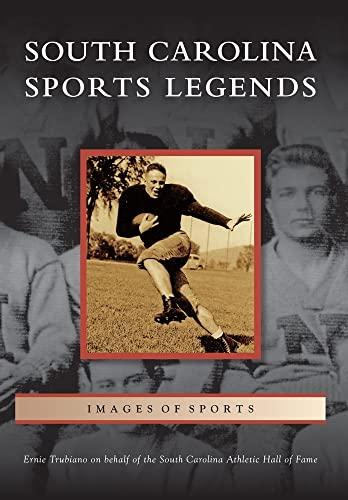 South Carolina Sports Legends (Paperback): Ernie Trubiano