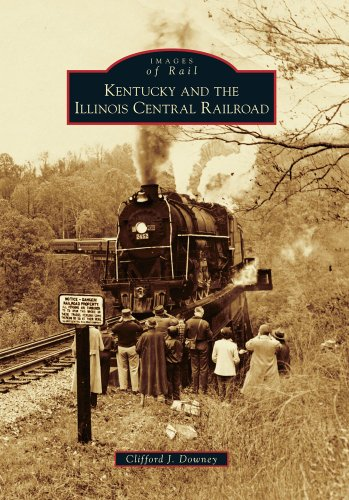 9780738566610: Kentucky and the Illinois Central Railroad (Images of Rail)