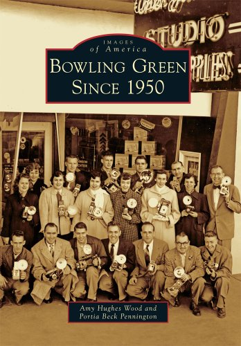 9780738566771: Bowling Green Since 1950 (Images of America)