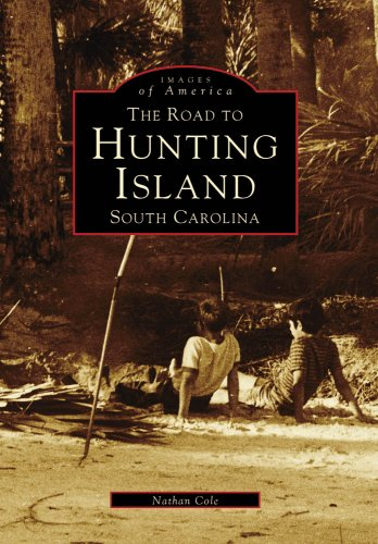 9780738567228: HUNTING ISLAND, The Road To, SC (SC) (Images of America
