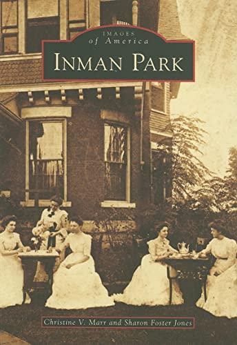 9780738567310: Inman Park (Images of America: Georgia)