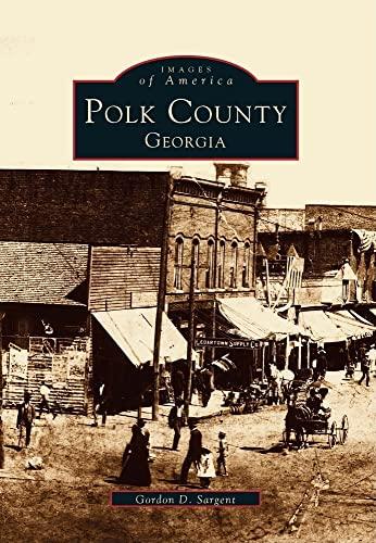 Polk County, Georgia (GA) (Images of America): Gordon D. Sargent