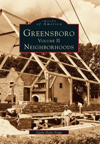9780738568829: GREENSBORO Volume II Neighborhoods (NC) (Images of America