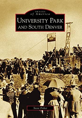 University Park and South Denver (Images of: Fisher, Steve