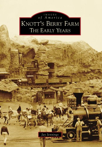 Knott's Berry Farm:: The Early Years (Images: Jennings, Jay