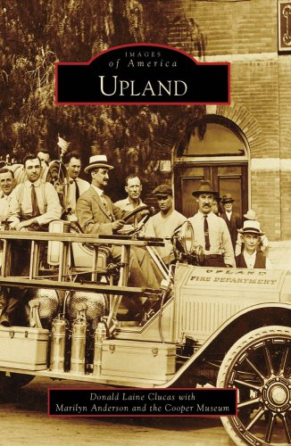 Upland (CA) (Images of America) (9780738569840) by Donald Laine Clucas; Marilyn Anderson; Cooper Museum