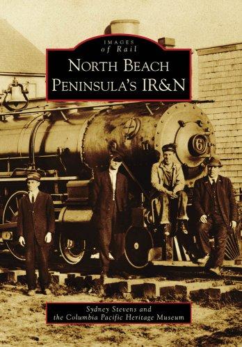 9780738570204: North Beach Peninsula's IR&N (Images of America) (Images of Rail)