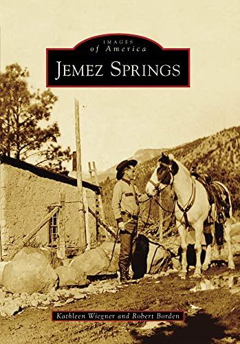 Jemez Springs (NM) (Images of America): Kathleen Wiegner