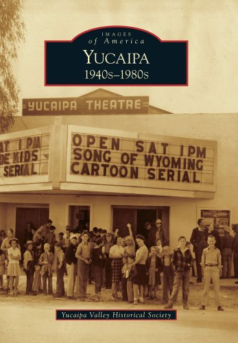 9780738570808: Yucaipa:: 1940s-1980s (Images of America)