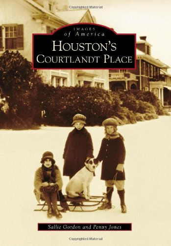 9780738571096: Houston's Courtlandt Place (Images of America)