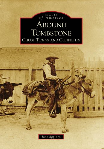 9780738571270: Around Tombstone: Ghost Towns and Gunfights (Images of America: Arizona)