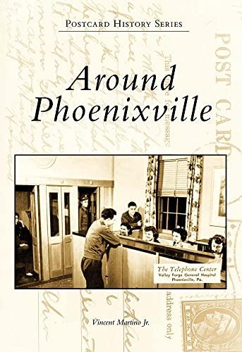 9780738572079: Around Phoenixville (Postcard History)