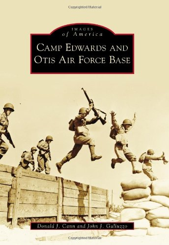 9780738572147: Camp Edwards and Otis Air Force Base (Images of America)