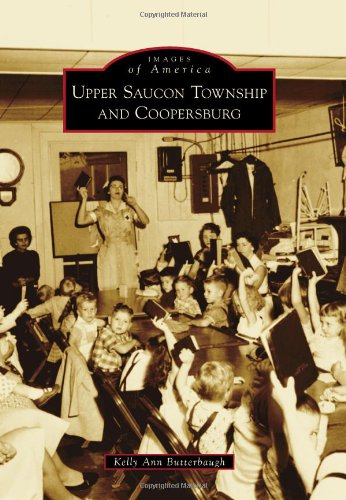 9780738572291: Upper Saucon Township and Coopersburg (Images of America)