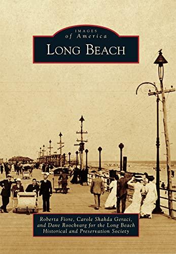 Long Beach [New York] (Images of America): Fiore, Roberta; Geraci, Carole Shahda; Roochvarg, Dave