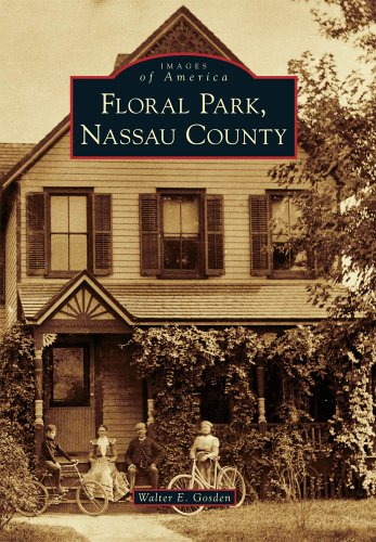 9780738572680: Floral Park, Nassau County (Images of America)
