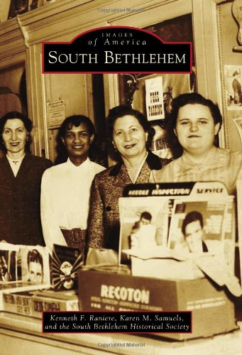 South Bethlehem (Images of America): Kenneth F. Raniere