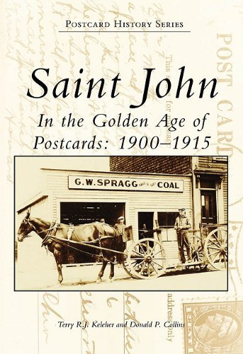 9780738572864: Saint John: In the Golden Age of Postcards: 1900-1915 (Postcard History)