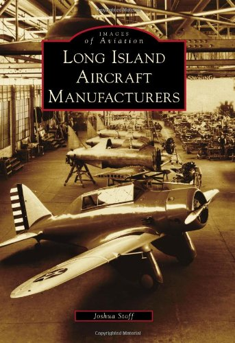 9780738573366: Long Island Aircraft Manufacturers (Images of Aviation)