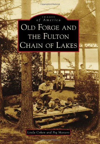9780738573557: Old Forge and the Fulton Chain of Lakes (Images of America Series)