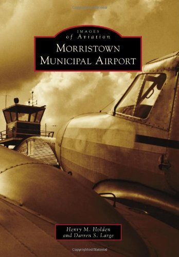 Morristown Municipal Airport: Holden, Henry M.