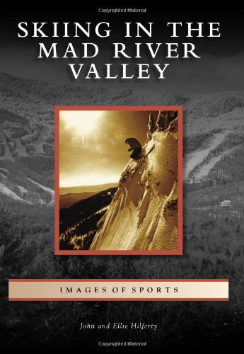 9780738573656: Skiing in the Mad River Valley (Images of Sports)
