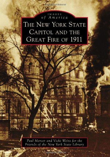 9780738574004: The New York State Capitol and the Great Fire of 1911 (Images of America)