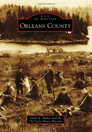 9780738574127: Orleans County (Images of America Series)