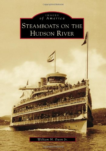 Steamboats on the Hudson River (Images of America Series): William H. Ewen Jr.