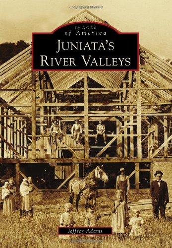 Juniata's River Valleys: Adams, Jeffrey