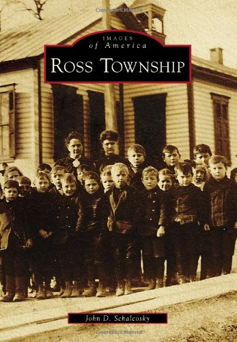 Ross Township (Images of America Series): Schalcosky, John D.